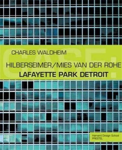 Lafayette Park Detroit (CASE): Charles Waldheim