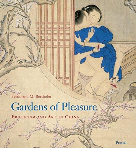 Gardens of Pleasure: Eroticism and Art in China: Bertholet, Ferdinand M.