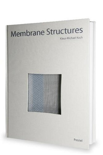 9783791330495: Membrane Structures: The Fifth Building Material