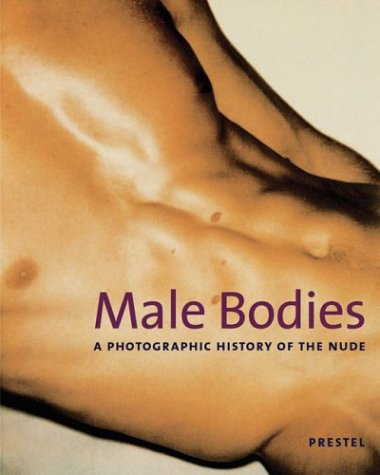 Male Bodies: A Photographic History of the Nude: Cooper, Emmanuel