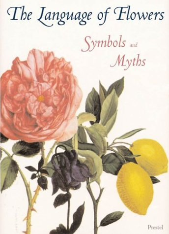 9783791330860: The Language of Flowers: Symbols and Myths (Prestel Minis)