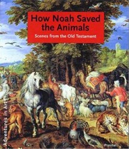 How Noah Saved the Animals: Scenes from: Hildegard Kretschmer