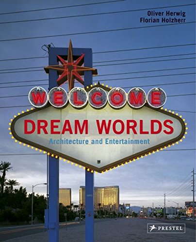 9783791332208: Dream Worlds: Architecture And Entertainment