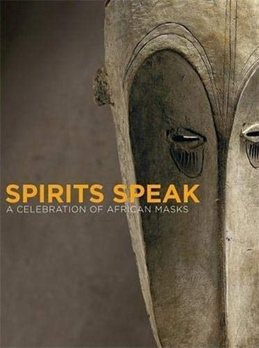 9783791332284: Spirits Speak a Celebration of African Masks /Anglais
