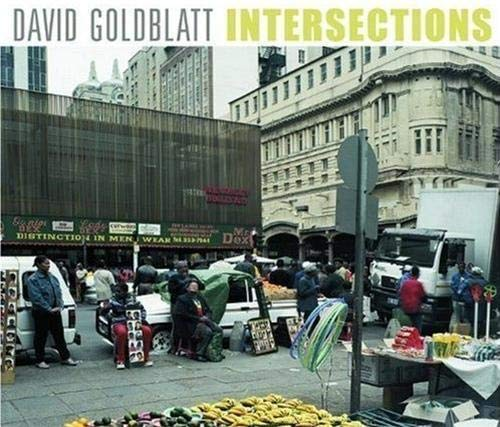 South African Intersections: Goldblatt, David (with an Interview By Mark Haworth-Booth and Essays ...