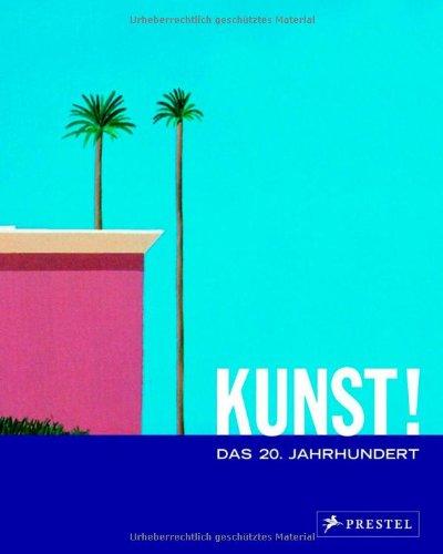 9783791333670: Kunst!: Das 20. Jahrhundert