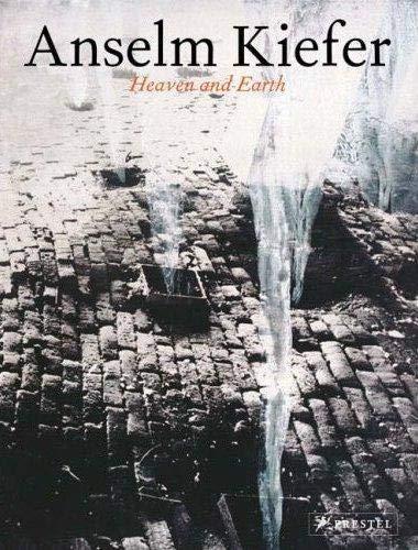 9783791333878: Anselm Kiefer Heaven and Earth