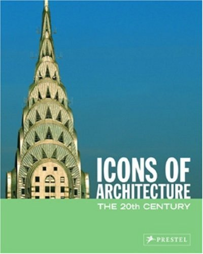 9783791333984: Icons of Architecture: The 20th Century