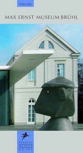 Max Ernst Museum Bruehl (Prestel Museum Guide): N.