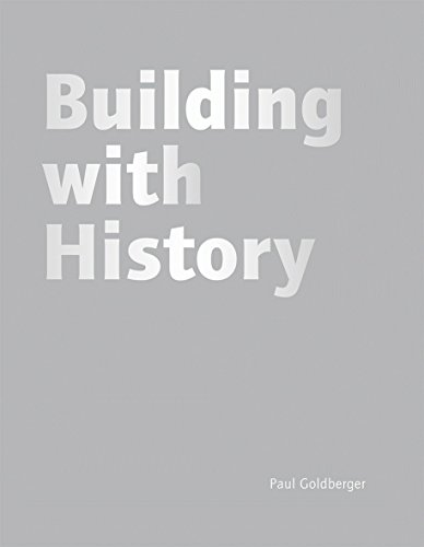 Building with History: Goldberger, Paul