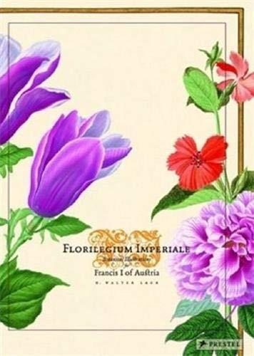 9783791334929: Florilegium Imperiale: Botanical Illustrations for Francis I of Austria