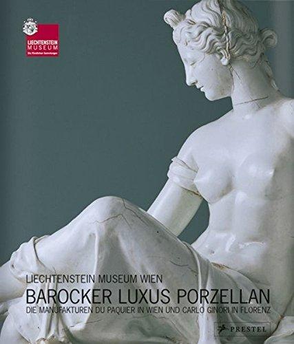 Barocker Luxus porzellan. Die Manufakturen Du Paquier: Liechtenstein Museum Wien;
