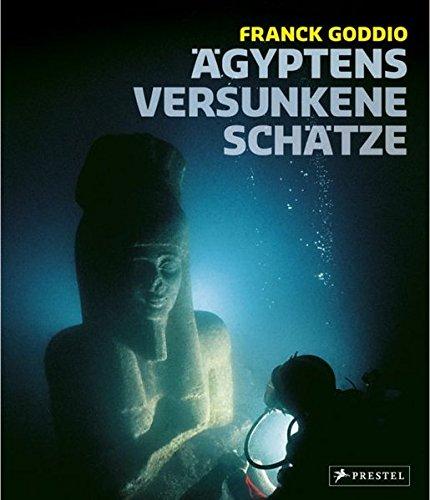 Ägyptens versunkene Schätze. [Ausstellung Ägyptens Versunkene Schätze in Berlin...