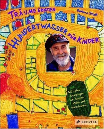 9783791335575: Traume Ernten - Hundertwasser Fur Kinder /Allemand