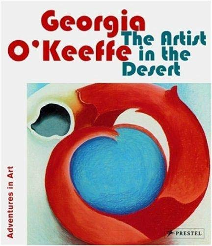 9783791335582: Georgia O'Keeffe: The Artist in the Desert (Adventures in Art)