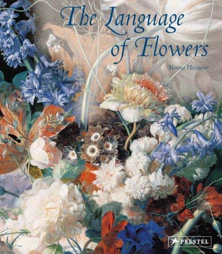 The Language of Flowers: Symbols And Myths: Heilmeyer, Marina