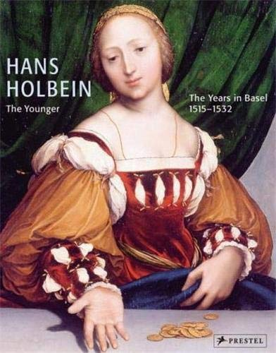 Hans Holbein the Younger: The Years in Basel, 1515-1532: Muller, Christian