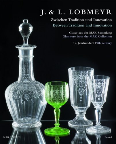9783791336015: J & L Lobmeyr: Between Tradition and Innovation: Nineteenth-Century Glassware from the Mak Collection