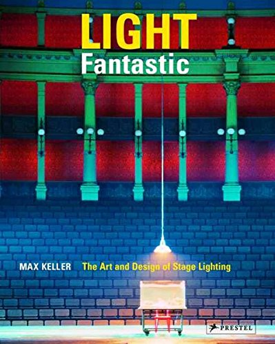 9783791336855: Light Fantastic: The Art and Design of Stage Lighting