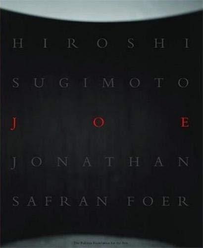 Joe (signed by Hiroshi Sugimoto): Jonathan Safran Foer; Hiroshi Sugimoto