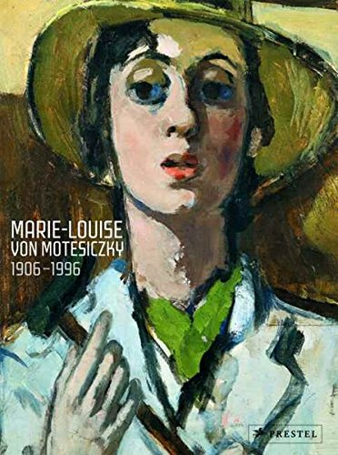Marie-Louise Von Motesiczky 1906-1996: The Painter