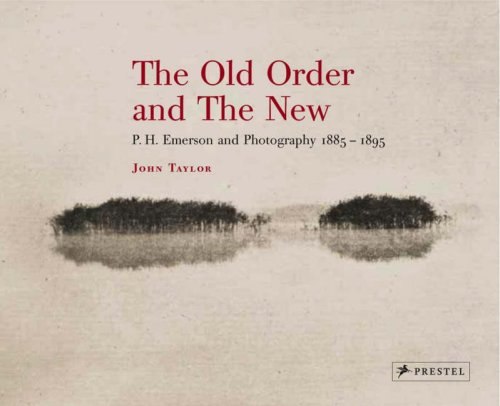9783791336992: The Old Order and the New: P.H. Emerson and Photography, 1885-1895
