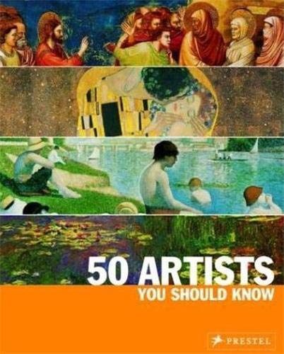 9783791337166: 50 Artists: You Should Know: From Giotto to Warhol (50's Series)