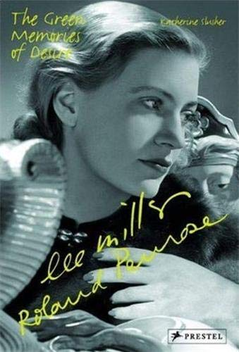 9783791337623: Lee Miller and Roland Penrose the Green Memories of Desire (Pegasus Series) /Anglais
