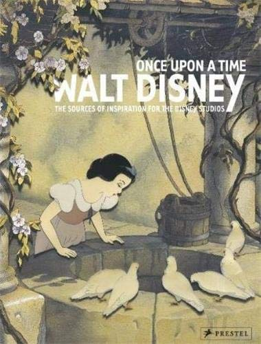 9783791337708: Once Upon a Time: Walt Disney: The Sources of Inspiration for the Disney Studios.