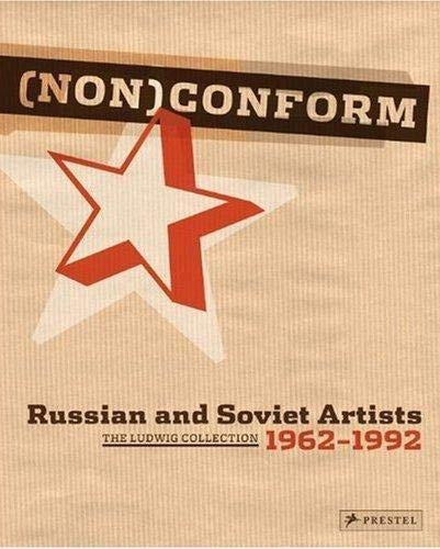 NON]Conform: Russian and Soviet Art 1958-1995. The Ludwig Collectionþ: Russi.