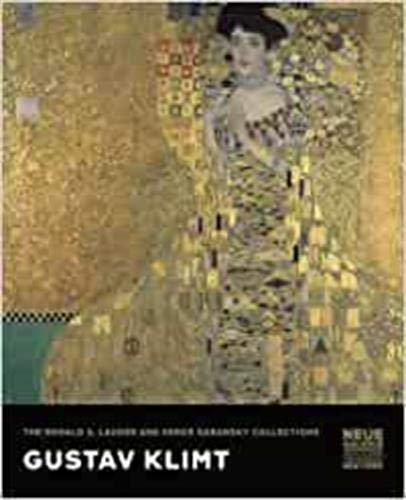 GUSTAV KLIMT : THE RONALD S. LAUDER AND SERGE SABARSKY COLLECTIONS /ANGLAIS