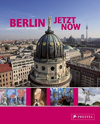 Berlin Jetzt - Now : Deutsch-Englisch: Frauke Berchtig,Jochen Stamm