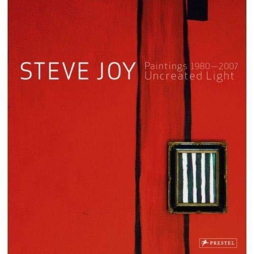 Steve Joy Paintings, 1980-2007: Uncreated Light (3791339613) by Carrier, David; Carpenter, Kim