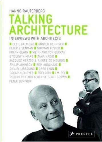 Talking Architecture: Interviews with Architects: Rauterberg, Hanno
