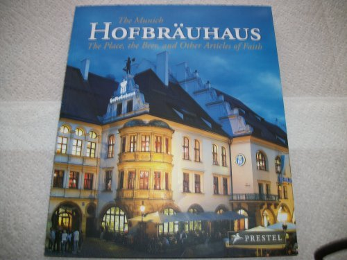 9783791340166: The Munich Hofbrauhaus: The Place, the Beer, and Other Articles of Faith