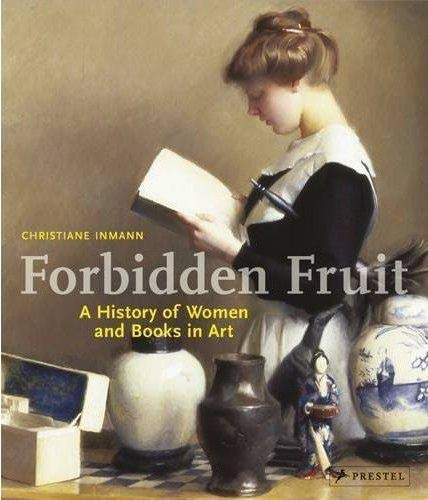 9783791340777: Forbidden Fruit: A History Of Women And Books In Art