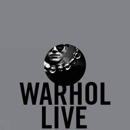 Andy Warhol Live Aquin, Stéphane; Lavigne, Emma and Wrbican, Matt