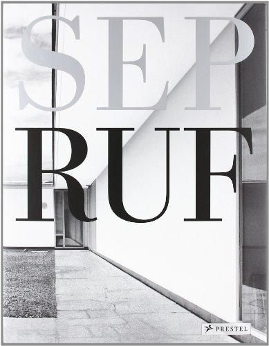 Sep Ruf. [1908 - 1982; Moderne mit Tradition; die Publikation erscheint anlässlich der ...