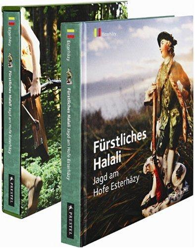9783791341538: Fürstliches Halali: Jagd am Hofe Esterházy