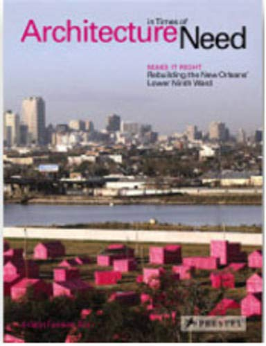 Architecture in Times of Need: Make It: Feireiss, Kristin; Pitt,