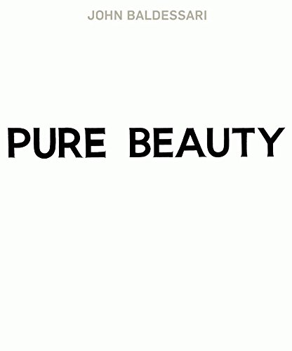 John Baldessari : Pure Beauty: Jones, Leslie; Morgan, Jessica; De Brugerolle, Marie (con); Curiger,...