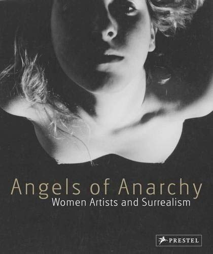 9783791343655: Angels of Anarchy: Women Artists and Surrealism