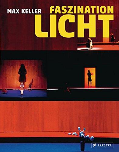Faszination Licht: Max Keller