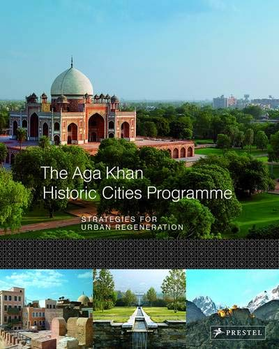 The Aga Khan historic cities programme : strategies for urban regeneration.