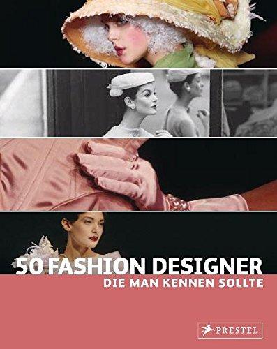 9783791344126: 50 Fashion Designer, die man kennen sollte