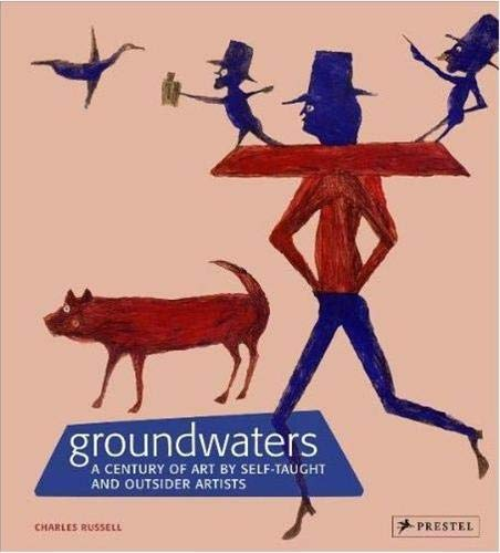 Groundwaters: A Century of Art by Self-Taught: Russell, Charles