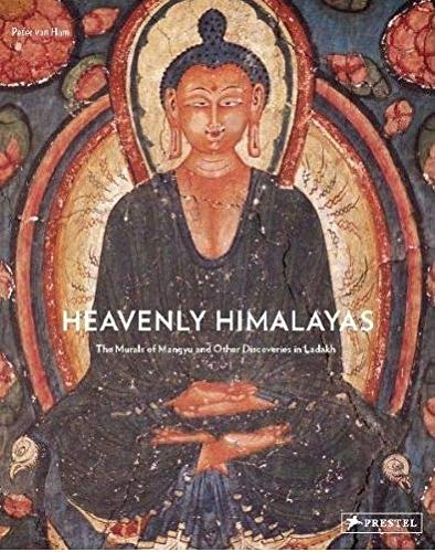 Heavenly Himalayas: The Murals of Mangyu and Other Discoveries in Ladakh: van Ham, Peter