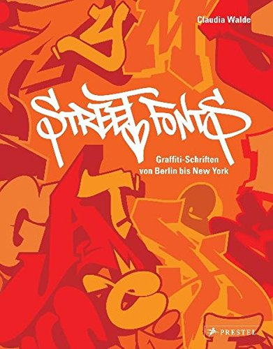 9783791345529: Street Fonts: Graffiti-Schriften von Berlin bis New York