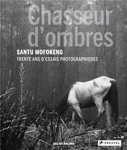 Chasseur d'ombres: Santu Mofokeng