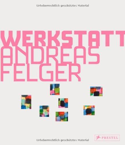 9783791346076: Kunstwerkstatt Andreas Felger